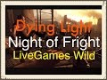 Dying Light |  Night of Fright