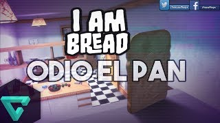 ODIO EL PAN | I Am Bread