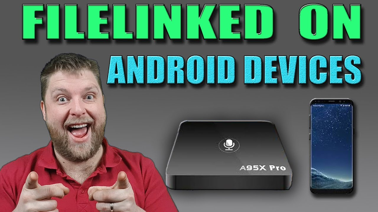 Install FileLinked on 'Any' Android Device | Android Boxes, Android Phones  & More