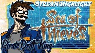 Sea Of Thieves Stream Highlight: Pirate Drift King!