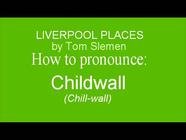 How to pronounce Childwall