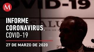 Informe Diario Por Coronavirus En México, 27 De Marzo De 2020