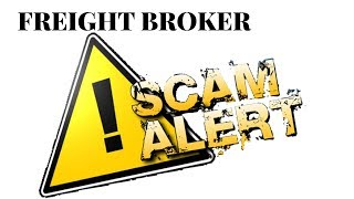 Freight Broker Scam Alert  - what trucking companies need to know