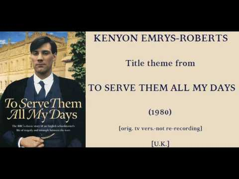 Kenyon Emrys-Roberts: To Serve Them All My Days (1980)