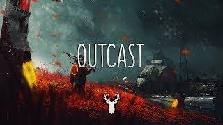Outcast | Chill Mix