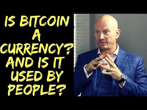 Is Bitcoin a Currency? Is Bitcoin really used by People?