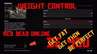 Weight Control for Red Dead Online. Get Fat, Get Thin, Be Perfect.