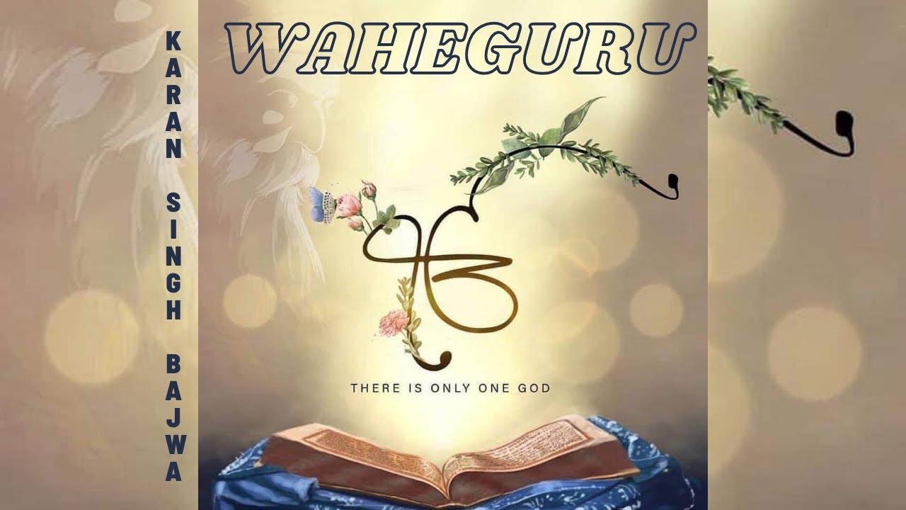 Waheguru | Karan Singh Bajwa | Latest Gurbani shabad