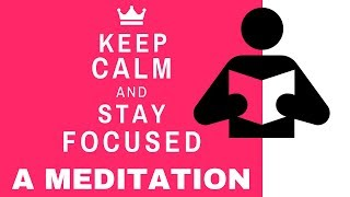 😌KEEP CALM and STAY FOCUSED - Short guided meditation for focus and concentration
