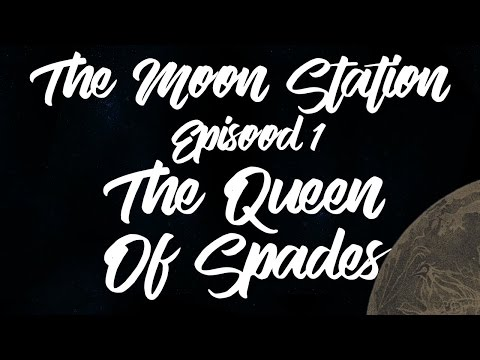 The Moon Station Show - Episood 1 // The Queen of Spades