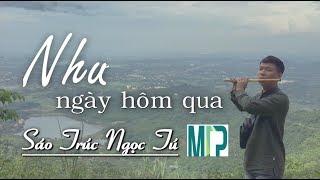 Như Ngày Hôm Qua - Ngọc Tú (MV Sáo Trúc Cover)