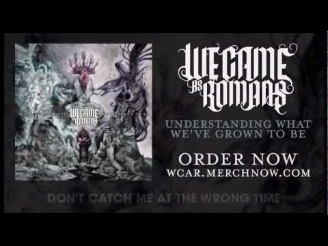 """We Came As Romans ""What I Wished I Never Had"" Lyric Video"""