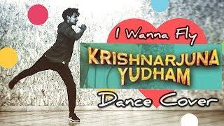 I Wanna Fly Song Dance Cover Krishnarjuna Yuddham   Nani Hip Hop Tamizha   Vijay Anjuri