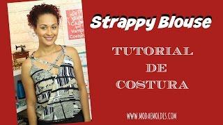 COMO FAZER BLUSA DE TIRINHAS-STRAPPY BLOUSE – COSTURA