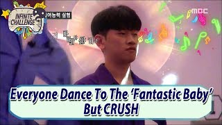 Video [Infinite Challenge] Everyone Dances To The 'Fantastic Baby' But CRUSH 20170527 download MP3, 3GP, MP4, WEBM, AVI, FLV Desember 2017