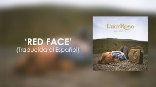 Lucy Rose - Red Face (Traducida al Español)