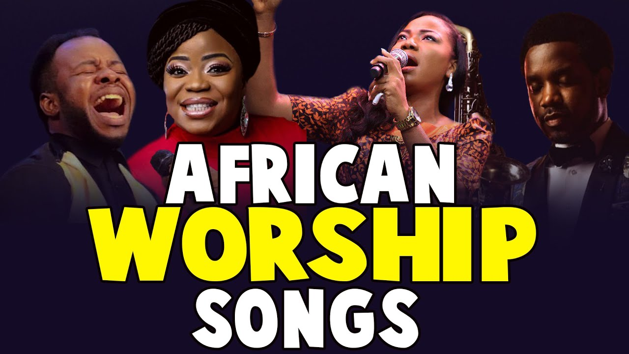 2 Hours Non-Stop African Worship Songs 2021 - - Best 100 Christian Worship Songs of All Time