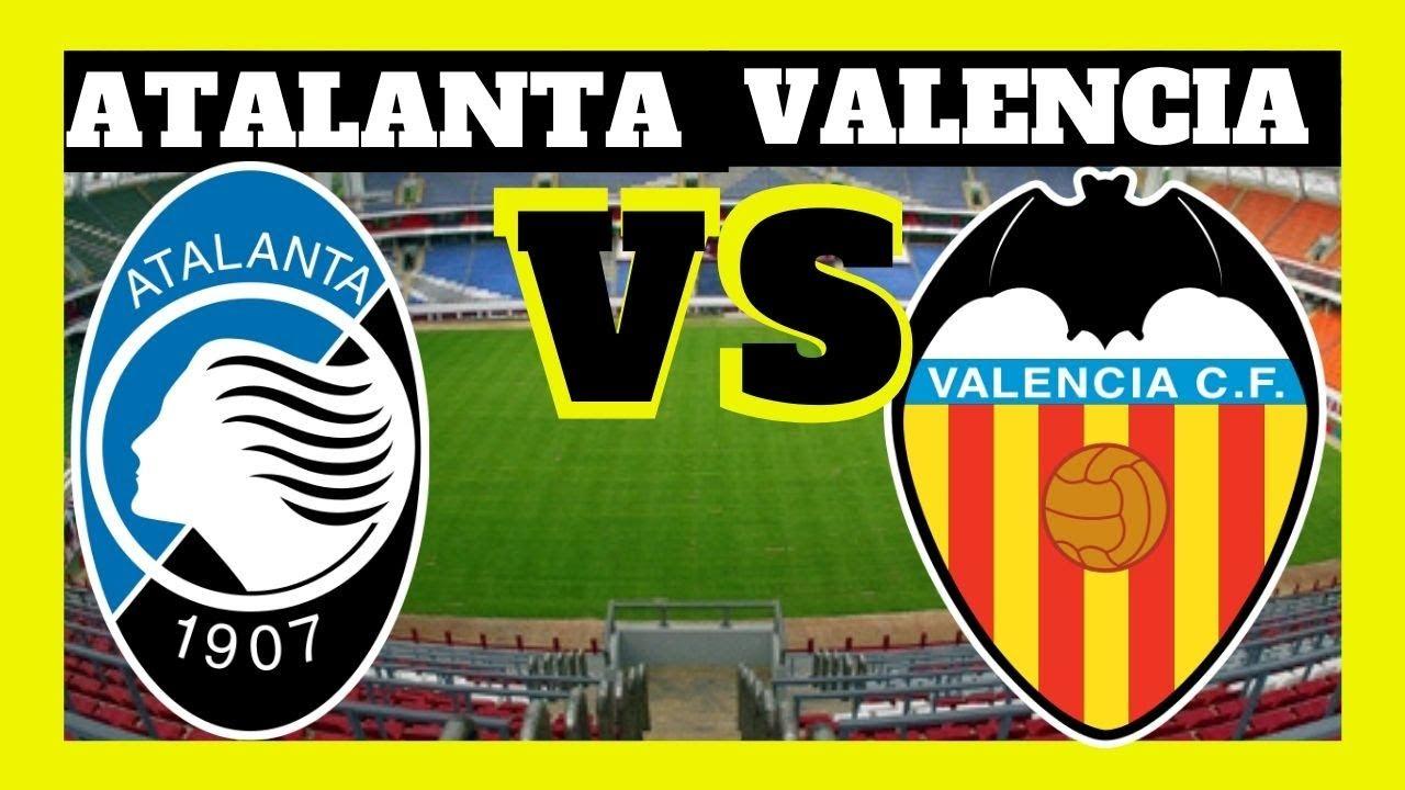 atalanta vs valencia en vivo - valencia vs atalanta ...