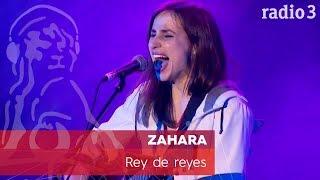 ZAHARA - Rey de reyes | Concierto 40 años Constitución | Radio 3