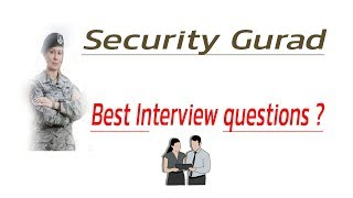 security guard interview questions for fresher and experience