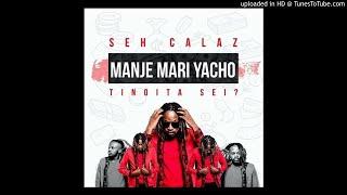 Download Seh Calaz - Kunyarara[Manje Mari Yacho Toita Sei]Prod By Cymplex(Solid Records)Nov 2017 MP3 song and Music Video