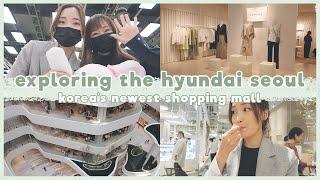한글 ENG shopping in korea s NEWEST mall the hyundai seoul KOREA SHOPPING VLOG 더현대서울 쇼핑 브이로그