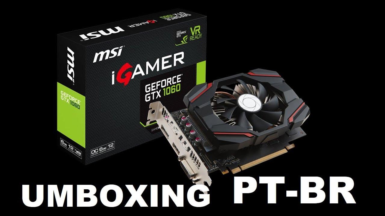 GTX1060 6GB IGAMER - Unboxing PT-BR