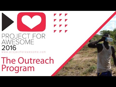 The Outreach Program - 2016 Project for Awesome