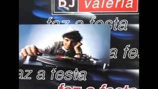 DJ VALÉRIA FAZ A FESTA