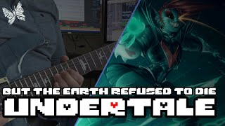 But The Earth Refused To Die - UNDERTALE Epic Guitar Cover