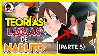 Naruto: TEORÍAS LOCAS de Naruto Shippuden (Parte 5)