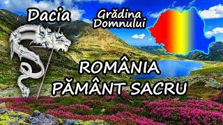 ROMANIA ESTE PAMANT SACRU SI GRADINA MAICII DOMNULUI / DESECRETIZAREA VINE DE LA GETO DACI