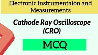 Cathode Ray Oscilloscope(CRO) MCQ  CRO question and answer  CRO