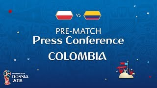 FIFA World Cup™ 2018: Poland - Colombia: Colombia - Pre-Match Press Conference