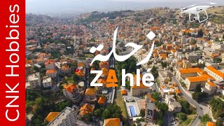 Zahle by Drone  [4K]  | زحلة
