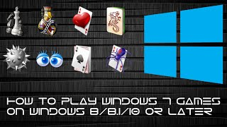 Tips: How To Play Window 7 Games On Windows 8, 8.1 And 10.