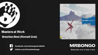 Masters at Work - Brazilian Beat - Romatt Dub - feat. Liliana Chachian