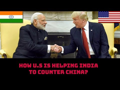 HOW U.S IS HELPING INDIA TO COUNTER CHINA?