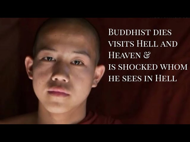 Buddhist Monk Hell and Heaven Testimony