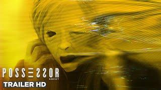 POSSESSOR UNCUT | Official Trailer HD