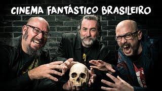 CINEMA FANTÁSTICO BR (com Rodrigo Aragão, Carlos Primati e Cristian Verardi)