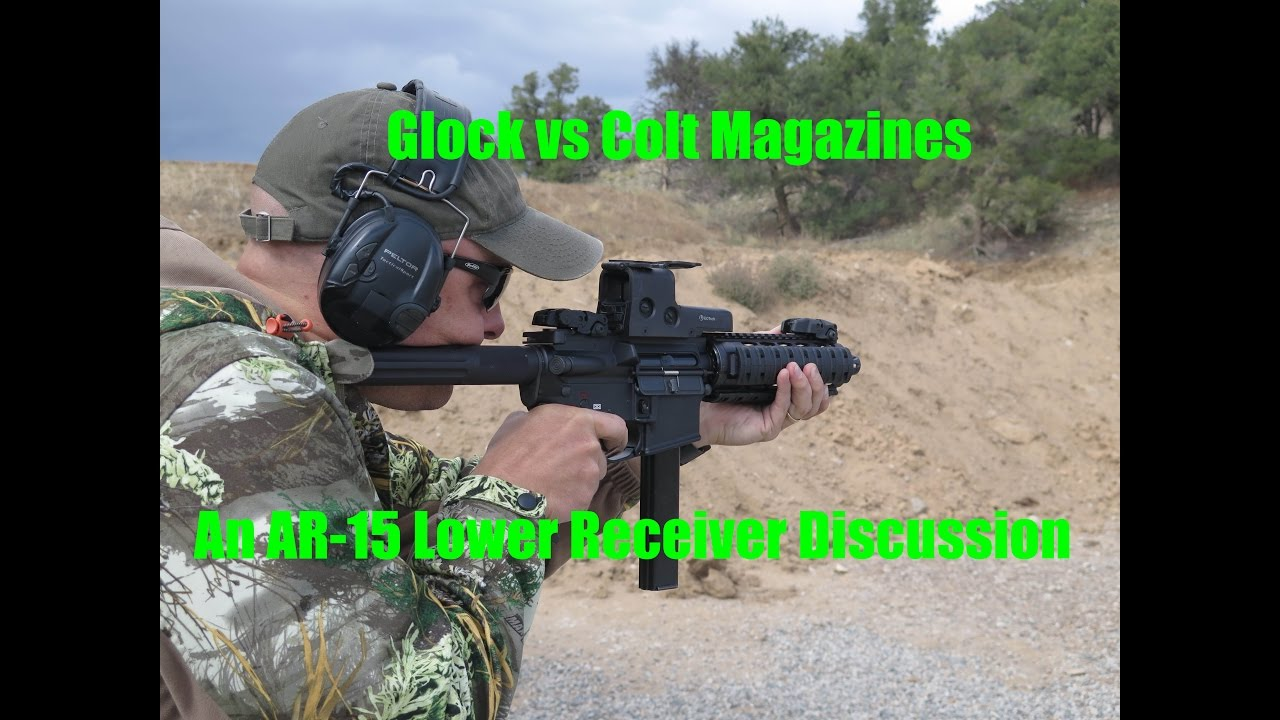 Glock Vs Colt Magazines In An Ar 15 Youtube