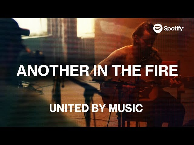 UNITED by Music: Another In The Fire | Spotify
