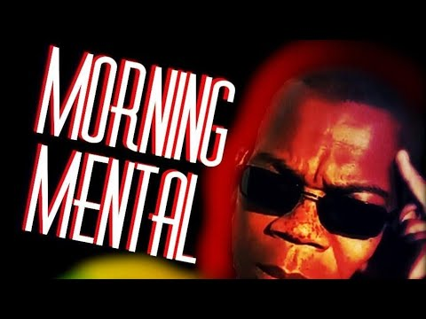 Morning Mental: What U Really Want? pt 2