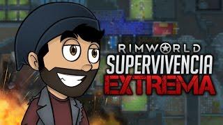 SUPERVIVENCIA EXTREMA | Rimworld