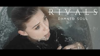 RIVALS - Damned Soul (Official Music Video)