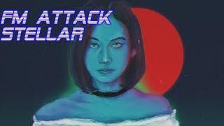 FM Attack - Stellar [Full Album]