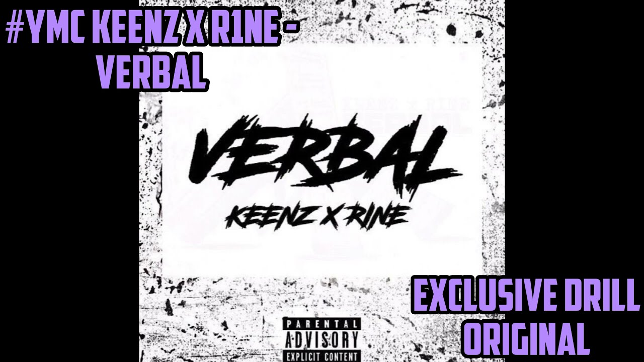 Download #YMC Keenz x R1ne - Verbal [Official Audio] | @Exclusive Drill