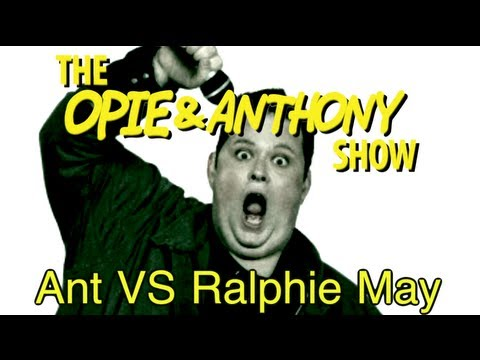 Opie & Anthony: Ant Vs Ralphie May (09/11/11-03/01/13)