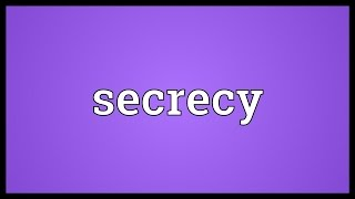 Secrecy Meaning